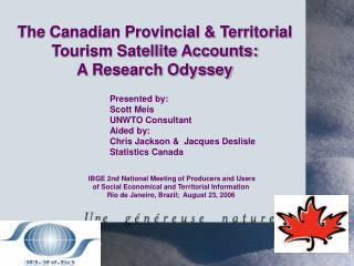 The Canadian Provincial & Territorial Tourism Satellite Accounts: A Research Odyssey