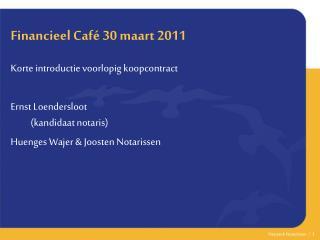 Financieel Café 30 maart 2011