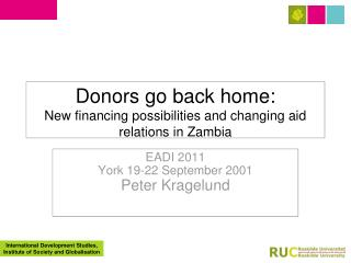 Donors go back home: New financing possibilities and changing aid relations in Zambia
