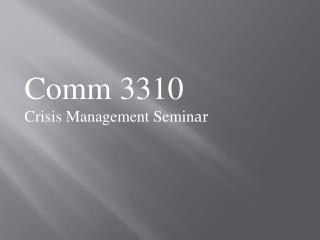 Comm 3310  Crisis Management Semin ar