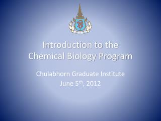 Introduction to the Chemical Biology Program