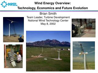 Wind Energy Overview: Technology, Economics and Future Evolution