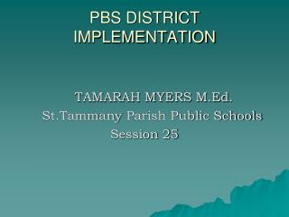 PBS DISTRICT IMPLEMENTATION