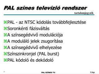 PAL sz�nes telev�zi� rendszer