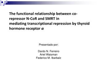 The functional relationship between co-repressor N-CoR and SMRT in