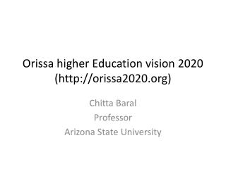 Orissa higher Education vision 2020 (orissa2020)
