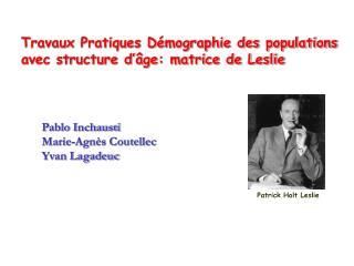 Travaux Pratiques Démographie des populations avec structure d'âge: matrice de Leslie