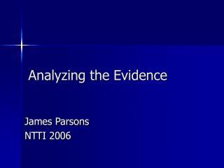 Analyzing the Evidence