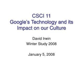 CSCI 11 Google�s Technology and its Impact on our Culture