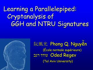 ???  Phong Q. Nguy � n  (�cole normale sup�rieure)   ???? ??? Oded Regev  (Tel Aviv University)