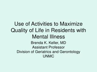 Use of Activities to Maximize Quality of Life in Residents with Mental Illness