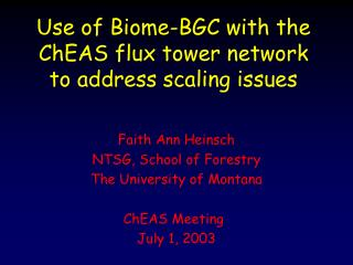 Use of Biome-BGC with the ChEAS flux tower network to address scaling issues