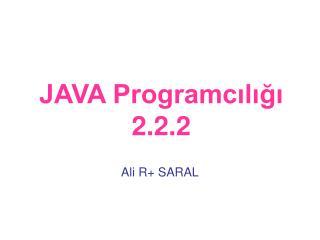 JAVA Programcılığı 2.2.2