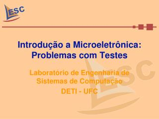 Introdução a Microeletrônica: Problemas com Testes