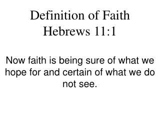 Definition of Faith Hebrews 11:1