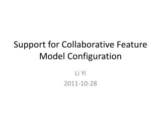 Support for Collaborative Feature Model Configuration