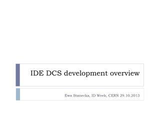 IDE DCS  development overview
