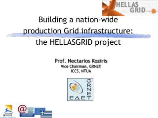 Prof. Nectarios Koziris Vice Chairman, GRNET ICCS, NTUA