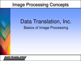 Data Translation, Inc. Basics of Image Processing
