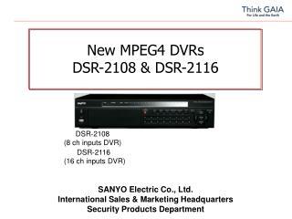 New MPEG4 DVRs DSR-2108 & DSR-2116