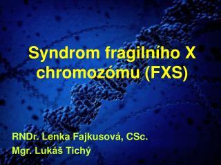Syndrom fragilního X chromozómu (FXS)