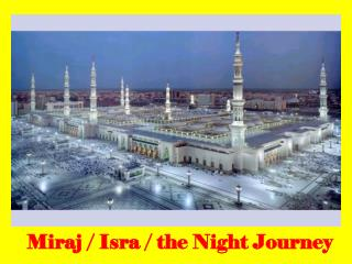 Miraj / Isra / the Night Journey