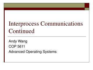 Interprocess Communications Continued