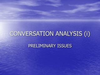 CONVERSATION ANALYSIS (i)