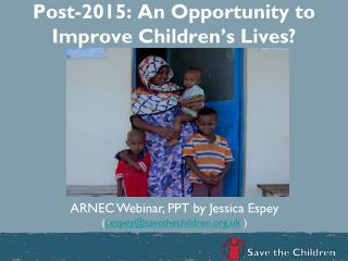 Post-2015: An Opportunity to Improve Children ' s Lives?