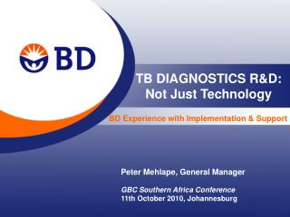 TB DIAGNOSTICS R&D: Not Just Technology