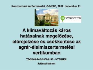 Konzorciumi  záróértekezlet . Gödöllő, 2012. december 11.