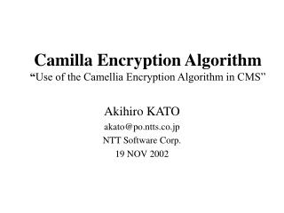 "Camilla Encryption Algorithm "" Use of the Camellia Encryption Algorithm in CMS"""