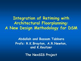 Integration of Retiming with Architectural Floorplanning: A New Design Methodology for DSM
