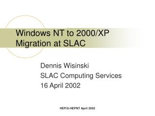 Windows NT to 2000/XP Migration at SLAC