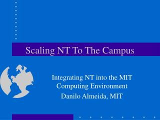Scaling NT To The Campus