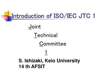 Introduction of ISO/IEC JTC 1