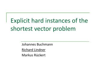 Explicit hard instances of the shortest vector problem