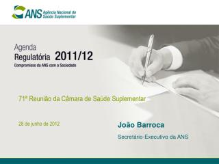 71ª Reunião da Câmara de Saúde Suplementar 28 de junho de 2012