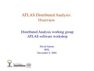 ATLAS Distributed Analysis: Overview