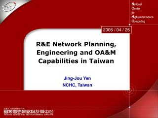 R&E Network Planning, Engineering and OA&M Capabilities in Taiwan