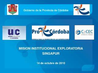 MISION INSTITUCIONAL EXPLORATORIA SINGAPUR 14 de octubre de 2010