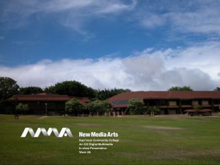 Kapi'olani Community College  Art 222 Digital Multimedia In-class Presentation Week 9B