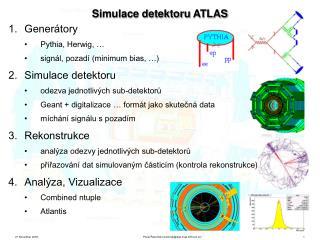 Simulace detektoru  ATLAS