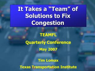 """It Takes a """"Team"""" of Solutions to Fix Congestion"""