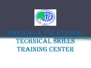 MAKILALA VOCATIONAL TECHNICAL SKILLS  training center
