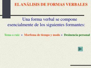 EL ANÁLISIS DE FORMAS VERBALES