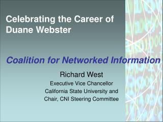Celebrating the Career of Duane Webster Coalition for Networked Information