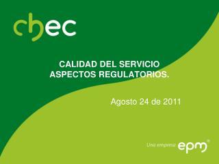 CALIDAD DEL SERVICIO ASPECTOS REGULATORIOS.