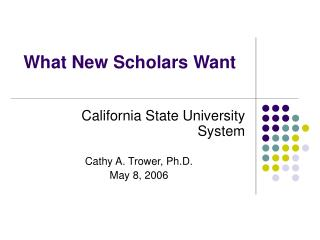 What New Scholars Want