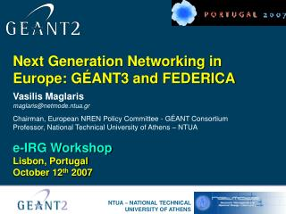 Next Generation Networking in Europe: G É ANT3 and FEDERICA